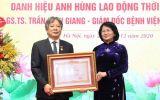 Giám đốc Bệnh viện Hữu nghị Việt - Đức được trao danh hiệu Anh hùng Lao động